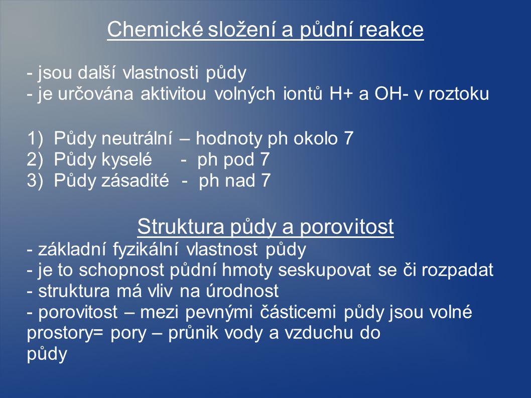 Chemické složení a půdní reakce - jsou další vlastnosti půdy - je určována aktivitou volných iontů H+ a OH- v roztoku 1) Půdy neutrální – hodnoty ph o