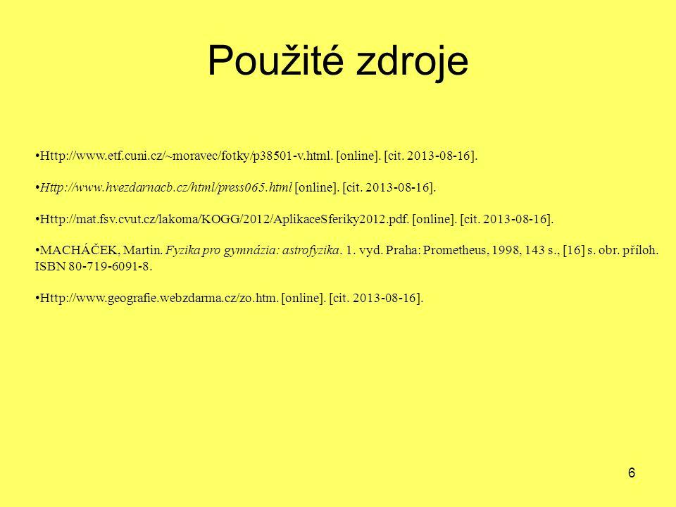 6 Použité zdroje Http://www.etf.cuni.cz/~moravec/fotky/p38501-v.html. [online]. [cit. 2013-08-16]. Http://www.hvezdarnacb.cz/html/press065.html [onlin