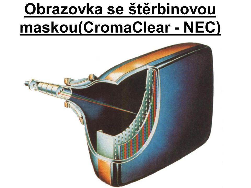 Obrazovka se štěrbinovou maskou(CromaClear - NEC)