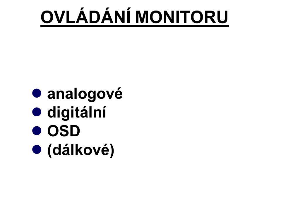 OVLÁDÁNÍ MONITORU analogové digitální OSD (dálkové)