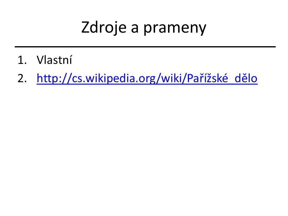 Zdroje a prameny 1.Vlastní 2.http://cs.wikipedia.org/wiki/Pařížské_dělohttp://cs.wikipedia.org/wiki/Pařížské_dělo