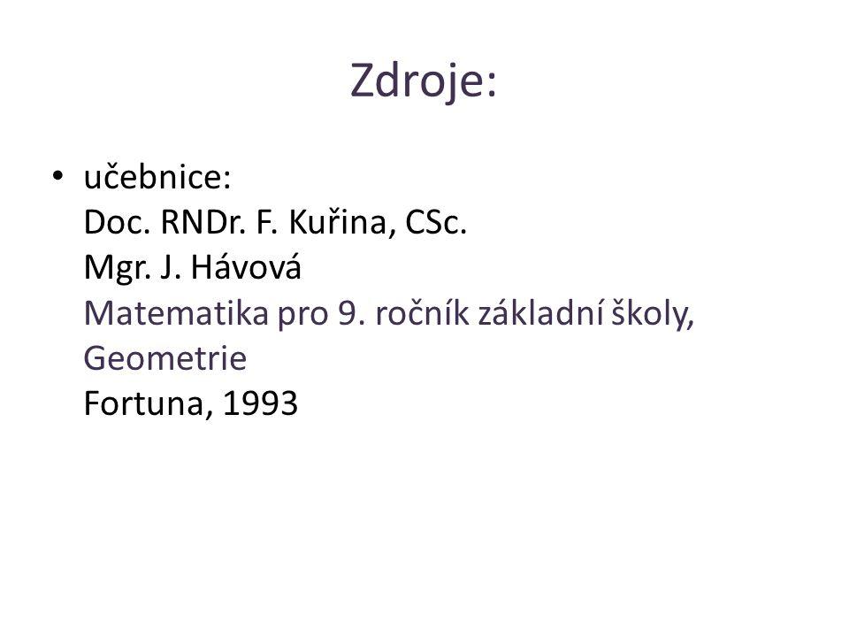 Zdroje: učebnice: Doc.RNDr. F. Kuřina, CSc. Mgr. J.
