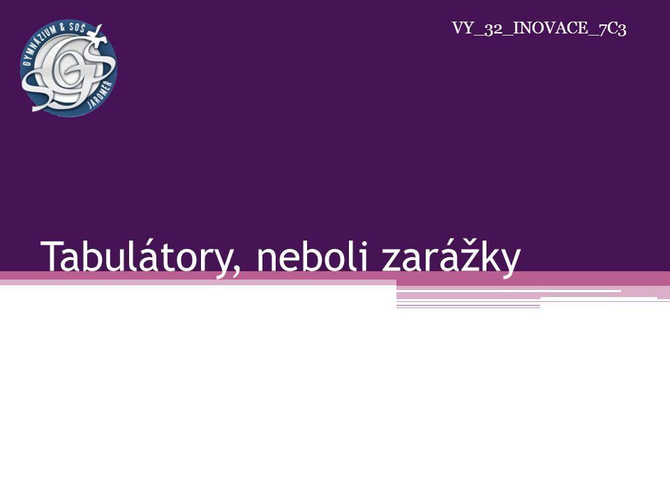 Tabulátory, neboli zarážky VY_32_INOVACE_7C3