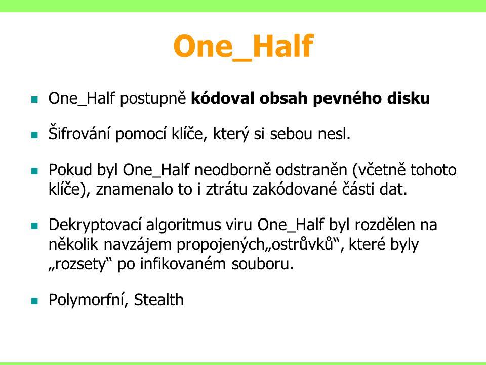 One_Half One_Half postupně kódoval obsah pevného disku Šifrování pomocí klíče, který si sebou nesl. Pokud byl One_Half neodborně odstraněn (včetně toh