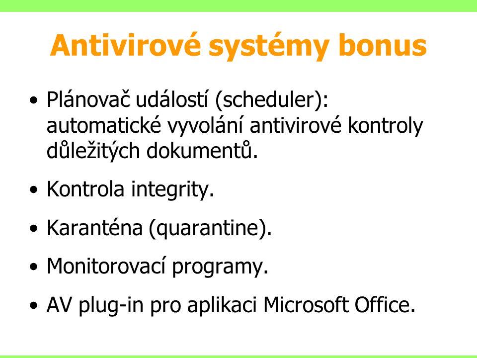 Antivirové systémy bonus Plánovač událostí (scheduler): automatické vyvolání antivirové kontroly důležitých dokumentů. Kontrola integrity. Karanténa (