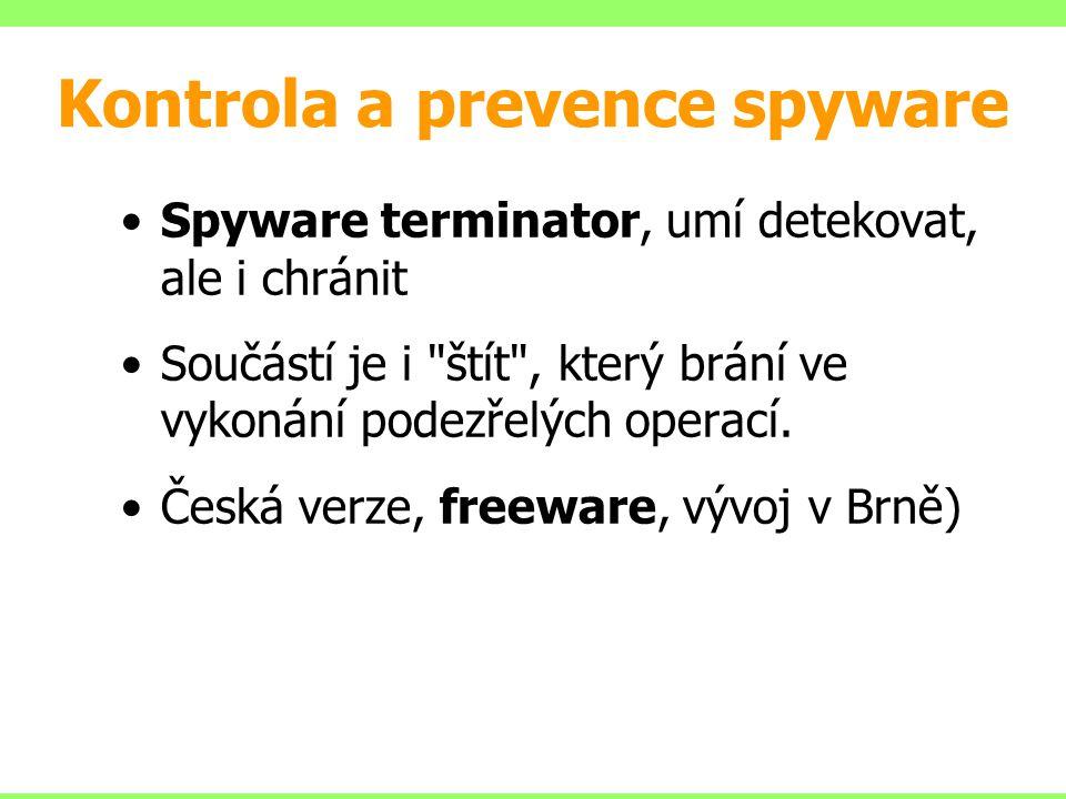 Kontrola a prevence spyware Spyware terminator, umí detekovat, ale i chránit Součástí je i