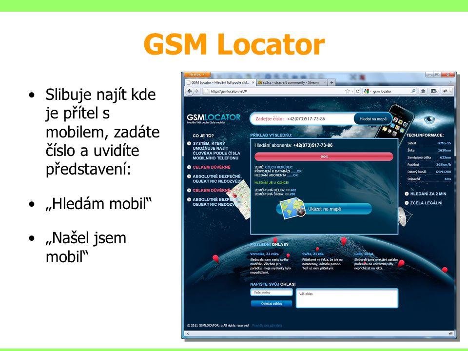 """GSM Locator Slibuje najít kde je přítel s mobilem, zadáte číslo a uvidíte představení: """"Hledám mobil"""" """"Našel jsem mobil"""""""