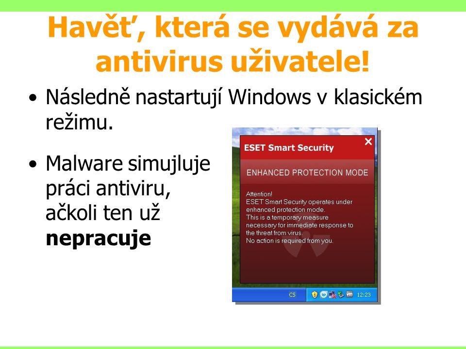 Havěť, která se vydává za antivirus uživatele! Následně nastartují Windows v klasickém režimu. Malware simujluje práci antiviru, ačkoli ten už nepracu