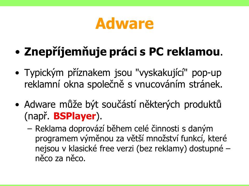Adware Znepříjemňuje práci s PC reklamou. Typickým příznakem jsou