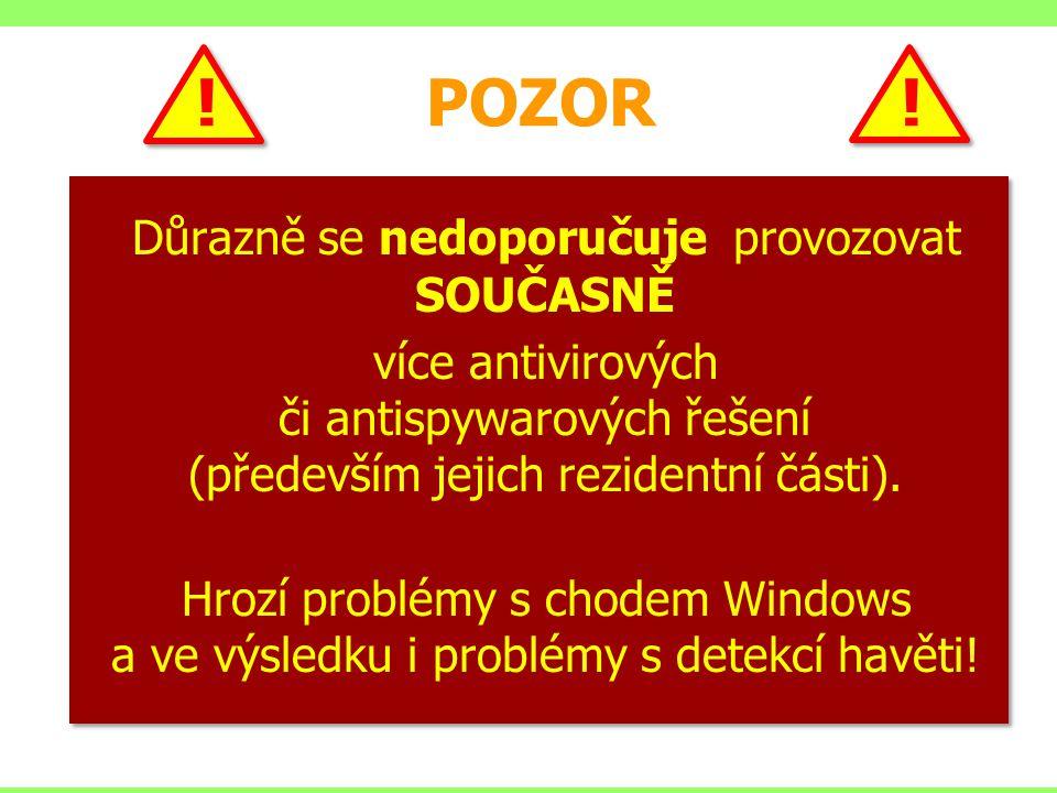! POZOR ! Důrazně se nedoporučuje provozovat SOUČASNĚ více antivirových či antispywarových řešení (především jejich rezidentní části). Hrozí problémy