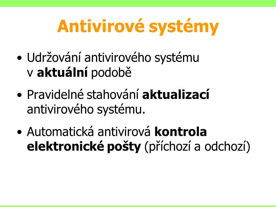 Antivirové systémy Udržování antivirového systému v aktuální podobě Pravidelné stahování aktualizací antivirového systému. Automatická antivirová kont
