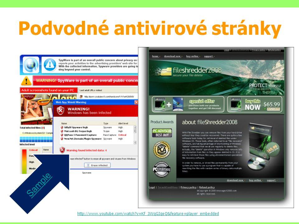 Podvodné antivirové stránky http://www.youtube.com/watch?v=Kf_3WqGIqeQ&feature=player_embedded Sample