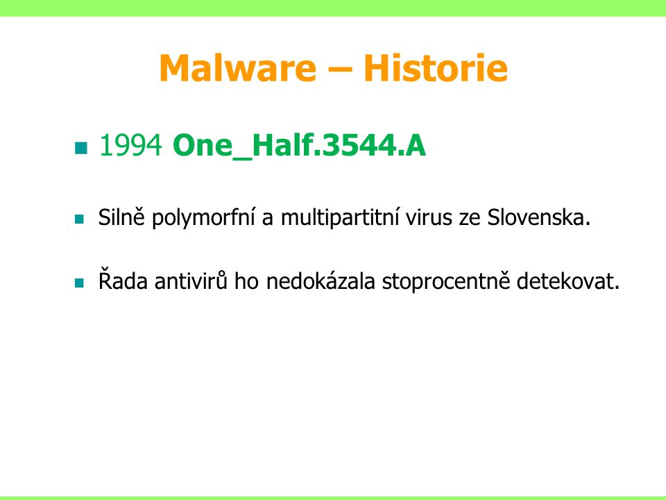 Boot Viry Najdeme je: –v nevyužitých klastrech –v použitých klastrech (hrozí poškození původního obsahu) –v systémových oblastech –ve stopách, které se nacházejí mimo aktivní oblast disku