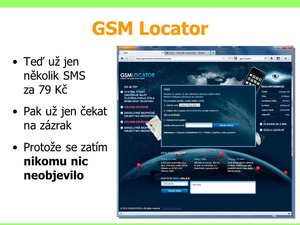 GSM Locator Teď už jen několik SMS za 79 Kč Pak už jen čekat na zázrak Protože se zatím nikomu nic neobjevilo