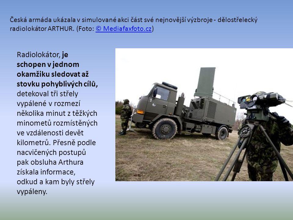Česká armáda ukázala v simulované akci část své nejnovější výzbroje - dělostřelecký radiolokátor ARTHUR. (Foto: © Mediafaxfoto.cz)© Mediafaxfoto.cz Ra