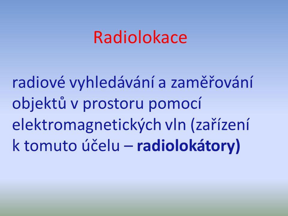 Radary aktivnípasívní vysílají elektromagnetickou energii, kterou po odrazu od cíle - letadla znovu přijímají pouze přijímají elektromagnetickou energii vyzářenou cílem