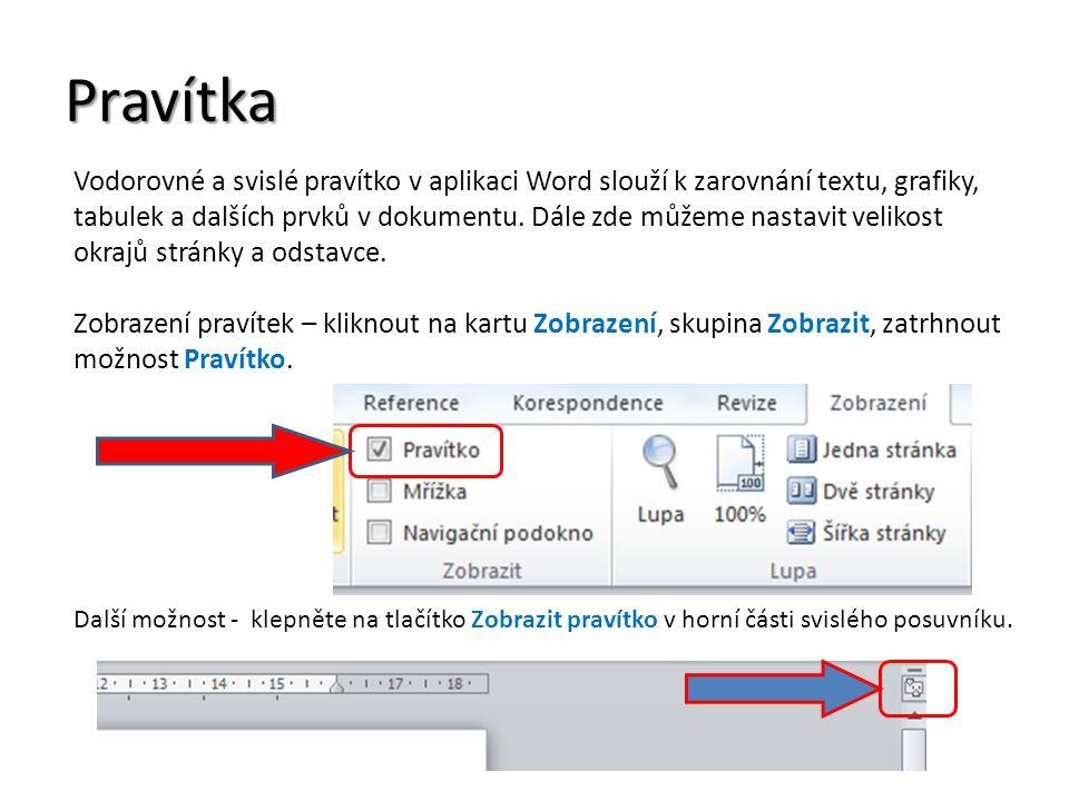 Pravítka Vodorovné a svislé pravítko v aplikaci Word slouží k zarovnání textu, grafiky, tabulek a dalších prvků v dokumentu. Dále zde můžeme nastavit