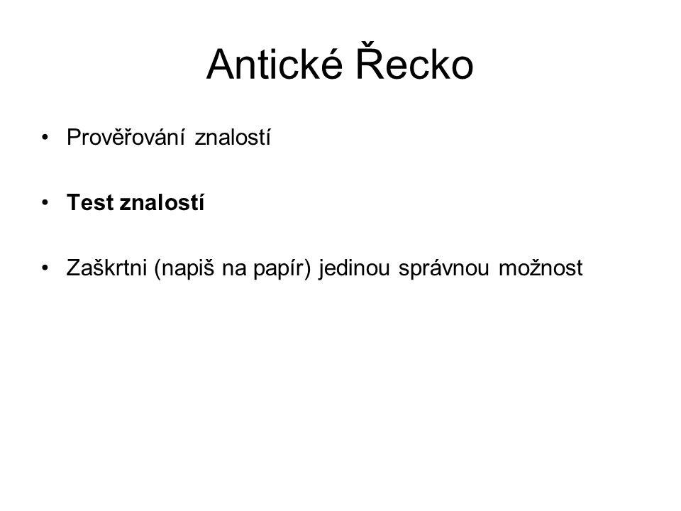 Antické Řecko - test 1.