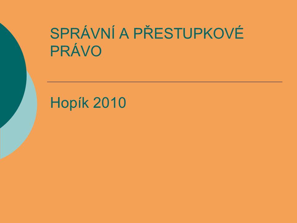 SPRÁVNÍ A PŘESTUPKOVÉ PRÁVO Hopík 2010