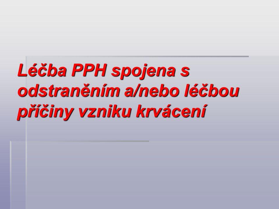 Léčba PPH spojena s odstraněním a/nebo léčbou příčiny vzniku krvácení