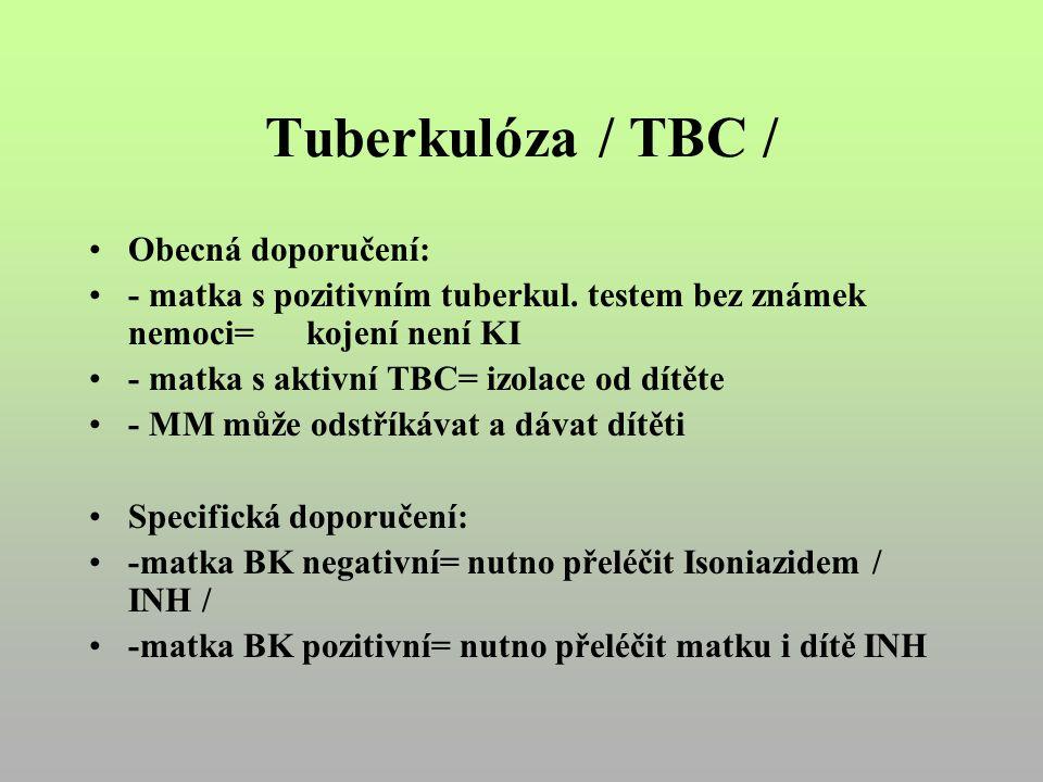 Tuberkulóza / TBC / Obecná doporučení: - matka s pozitivním tuberkul.