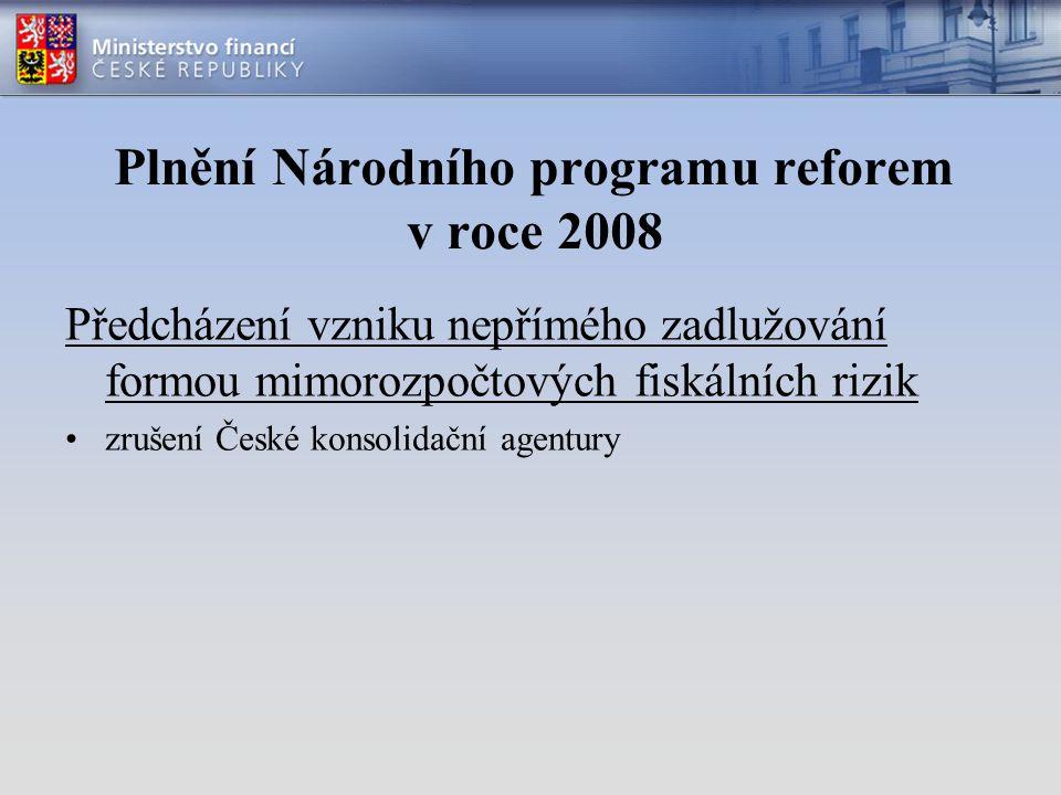 Plnění Národního programu reforem v roce 2008 Provedení strategických rozhodnutí pro stabilizaci důchodového systému a systému financování zdravotní péče zahájení první etapy reformy důchodového systému diskuse o budoucím financování zdravotního systému