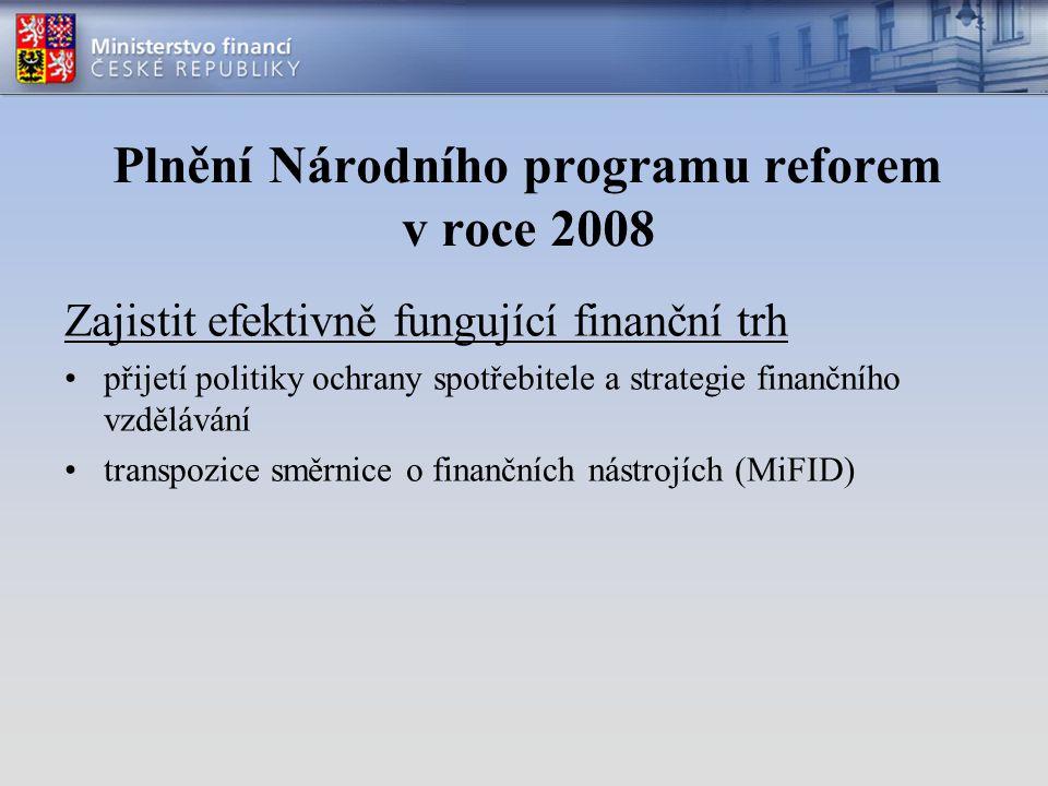 Národní program reforem 2008 - 2010 Zajistit hospodářskou stabilitu a udržitelný růst dodržování principů fiskálního cílení a střednědobých výdajových rámců přijetí dodatečných úsporných opatření v případě zvýšení mandatorních výdajů, které by mohly dodržení výdajových rámců ohrozit