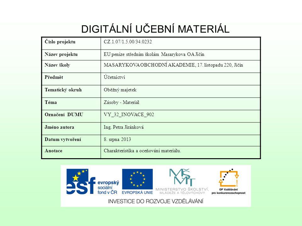 Charakteristika materiálu Je důležité, aby účetní jednotka měla na skladě optimální výši zásob.