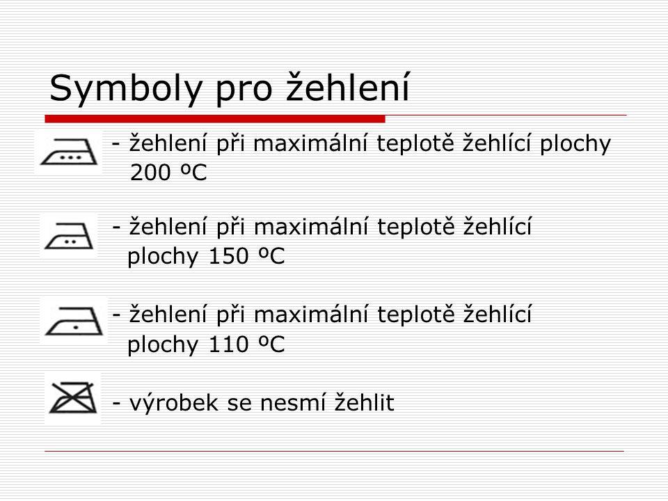Symboly pro žehlení - žehlení při maximální teplotě žehlící plochy 200 ºC - žehlení při maximální teplotě žehlící plochy 150 ºC - žehlení při maximáln