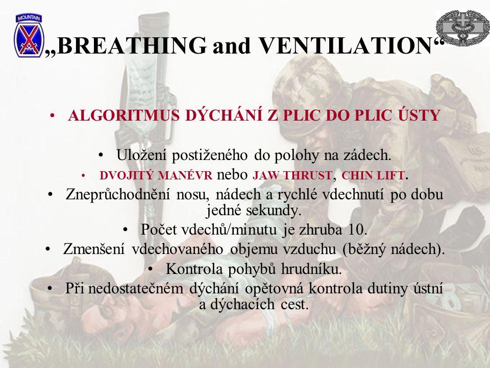 """""""BREATHING and VENTILATION"""" ALGORITMUS DÝCHÁNÍ Z PLIC DO PLIC ÚSTY Uložení postiženého do polohy na zádech. DVOJITÝ MANÉVR nebo JAW THRUST, CHIN LIFT."""