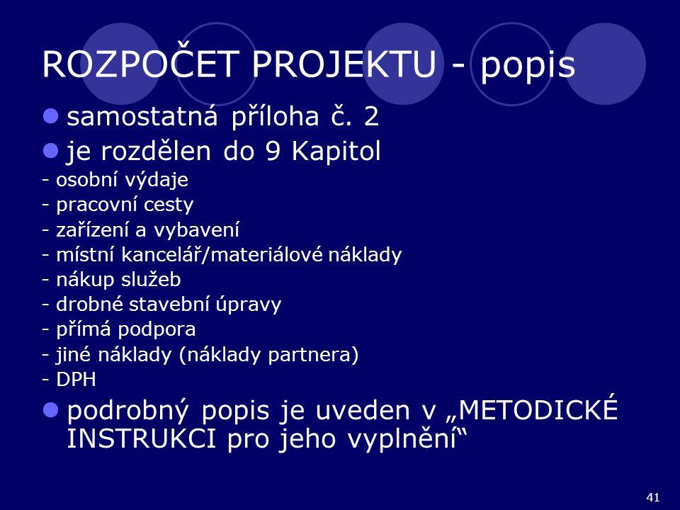 41 ROZPOČET PROJEKTU - popis samostatná příloha č.