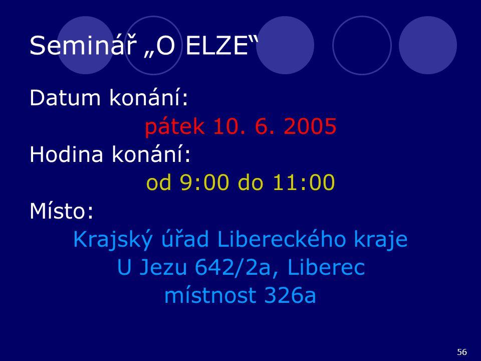 """56 Seminář """"O ELZE Datum konání: pátek 10. 6."""