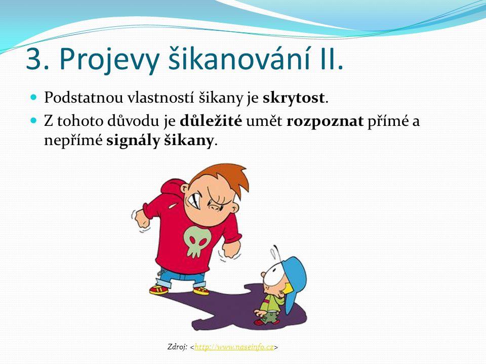 Projevy šikanování III.