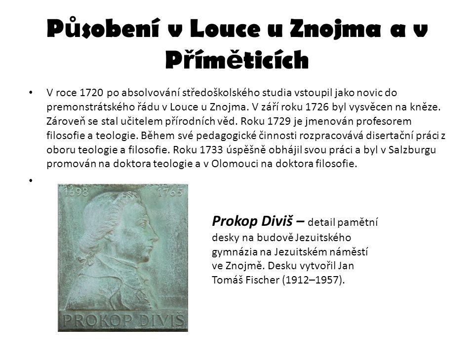P ů sobení v Louce u Znojma a v P ř ím ě ticích V roce 1720 po absolvování středoškolského studia vstoupil jako novic do premonstrátského řádu v Louce
