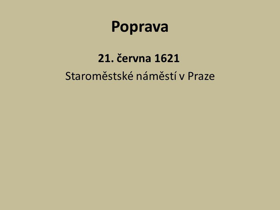 Poprava 21. června 1621 Staroměstské náměstí v Praze