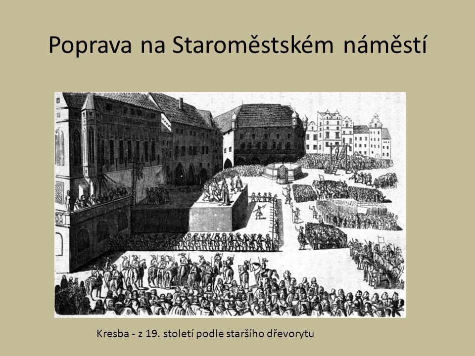 Poprava na Staroměstském náměstí Kresba - z 19. století podle staršího dřevorytu