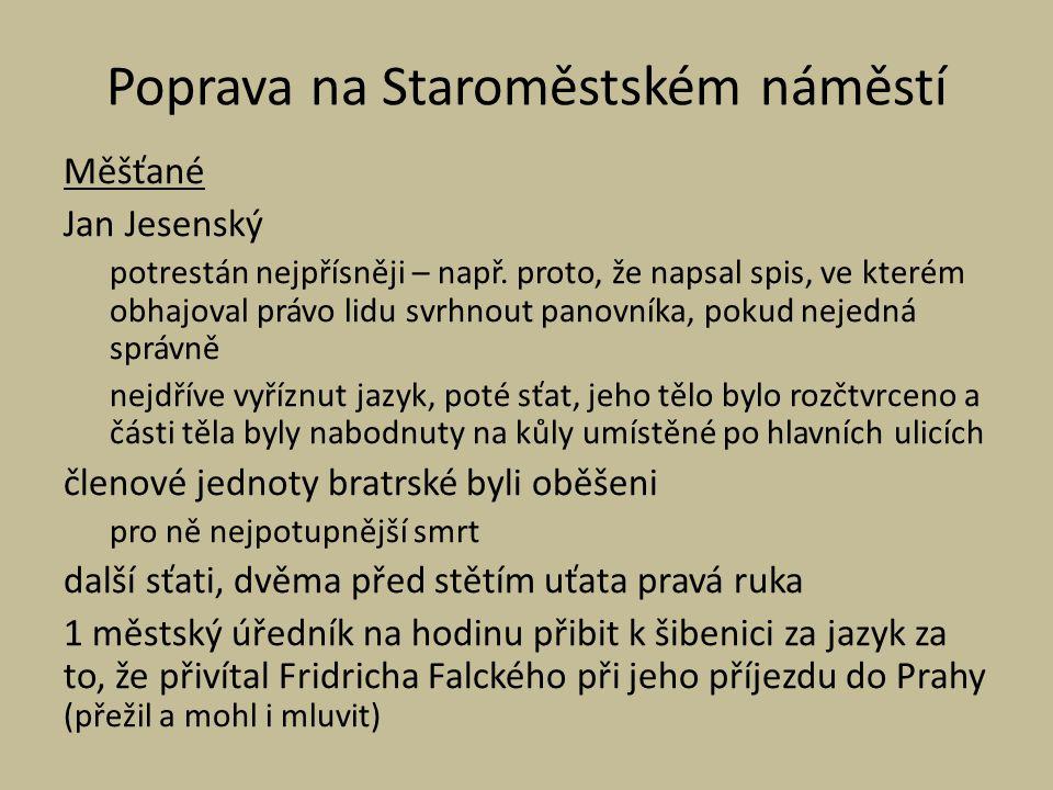 Poprava na Staroměstském náměstí Měšťané Jan Jesenský potrestán nejpřísněji – např.