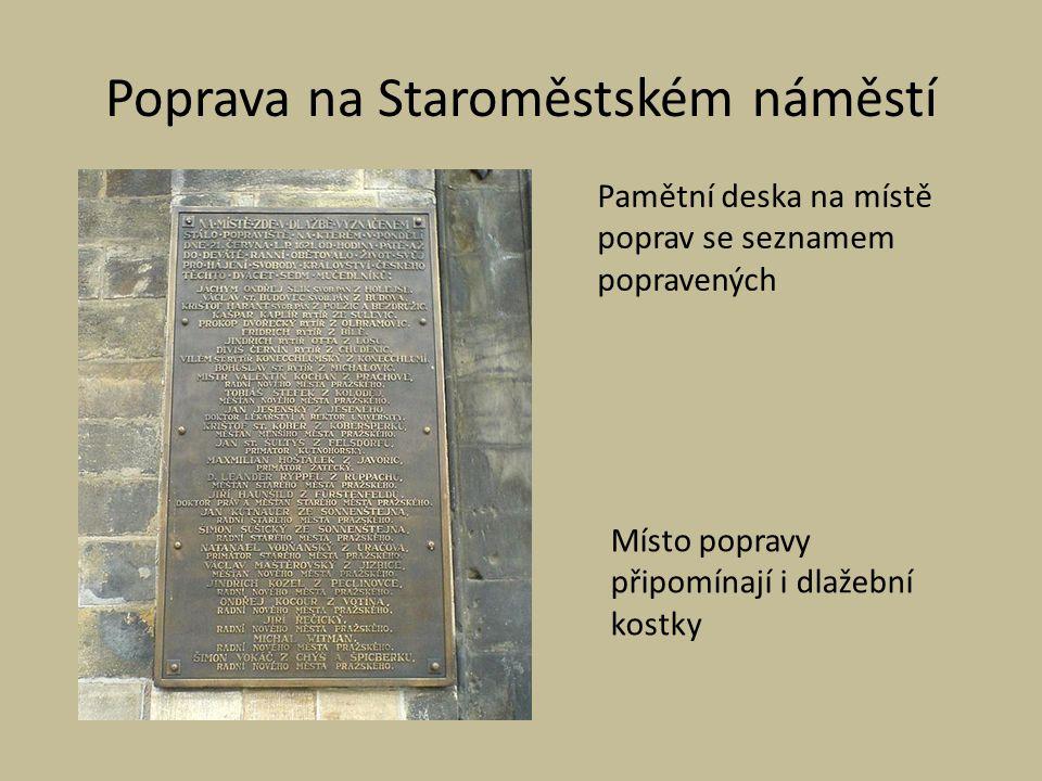 Poprava na Staroměstském náměstí Místo popravy připomínají i dlažební kostky Pamětní deska na místě poprav se seznamem popravených