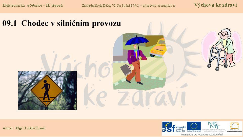 09.1 Chodec v silničním provozu Elektronická učebnice – II.