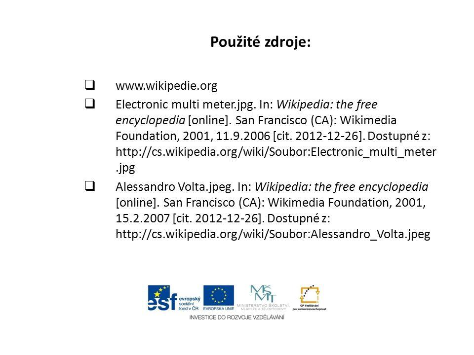 Použité zdroje:  www.wikipedie.org  Electronic multi meter.jpg. In: Wikipedia: the free encyclopedia [online]. San Francisco (CA): Wikimedia Foundat