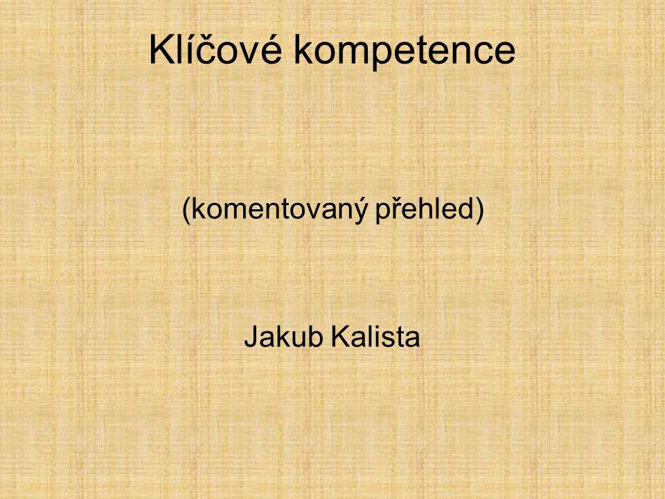 (komentovaný přehled) Jakub Kalista Klíčové kompetence