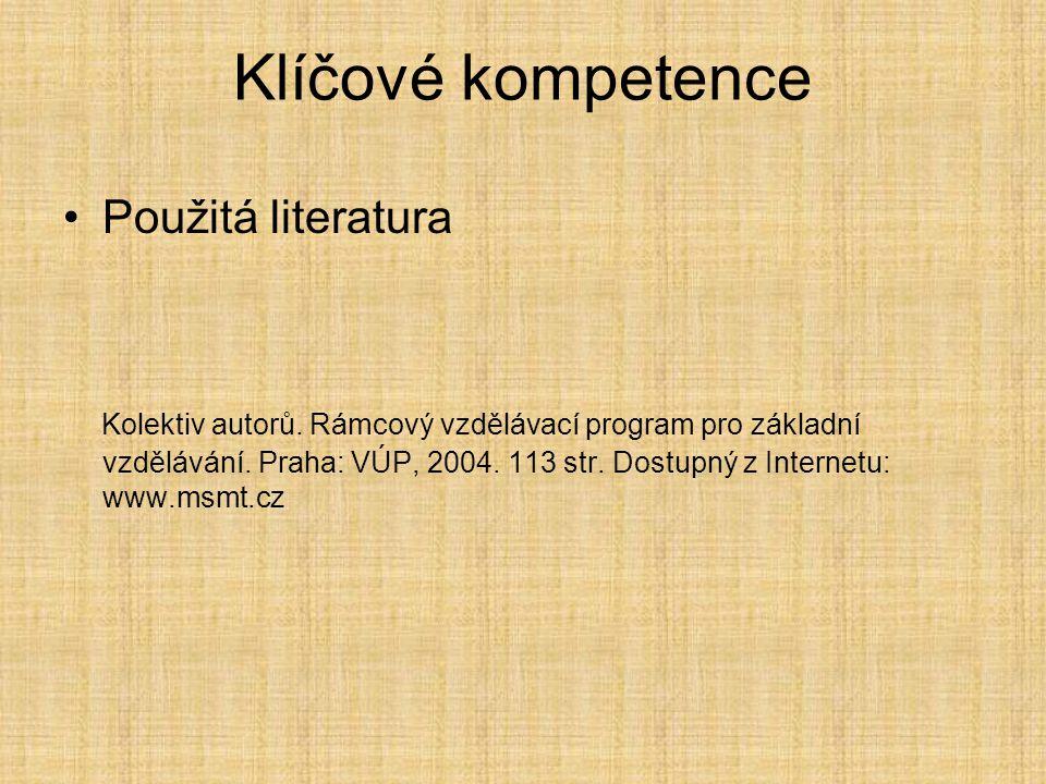Použitá literatura Kolektiv autorů. Rámcový vzdělávací program pro základní vzdělávání. Praha: VÚP, 2004. 113 str. Dostupný z Internetu: www.msmt.cz K