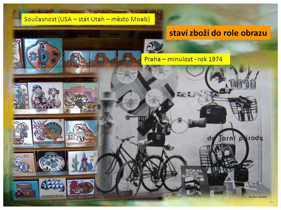 ©c.zuk staví zboží do role obrazu Archiv autora Současnost (USA – stát Utah – město Moab) Praha – minulost - rok 1974