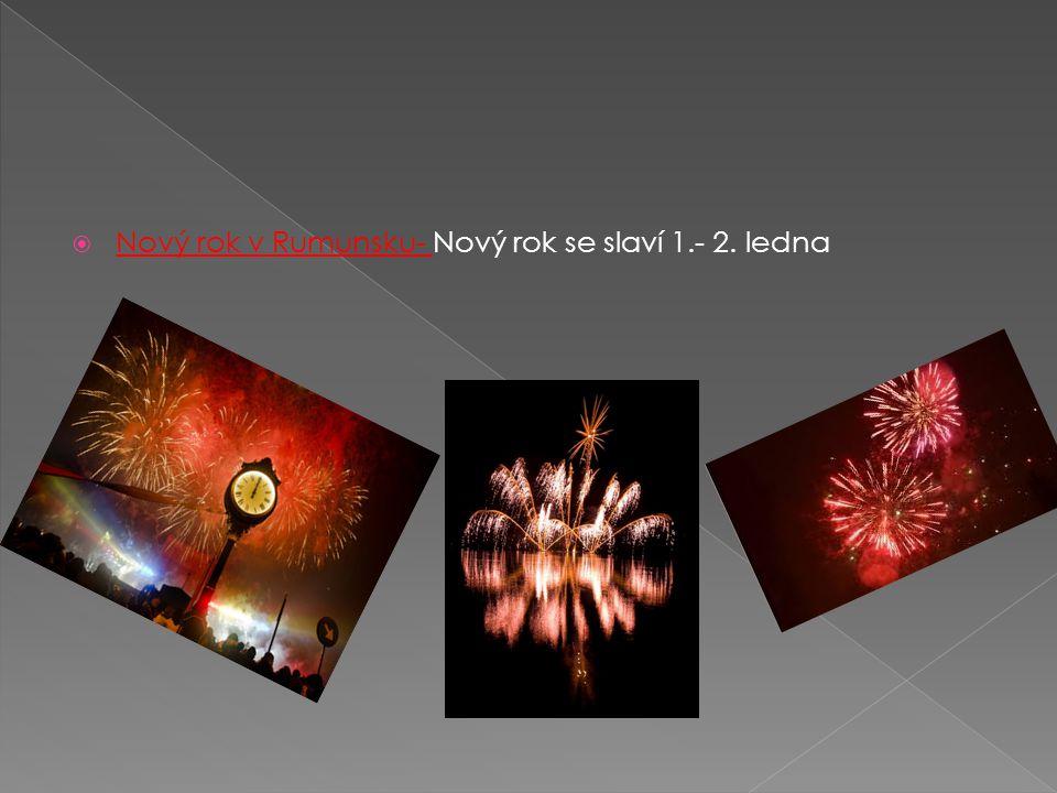  Nový rok v Rumunsku- Nový rok se slaví 1.- 2. ledna