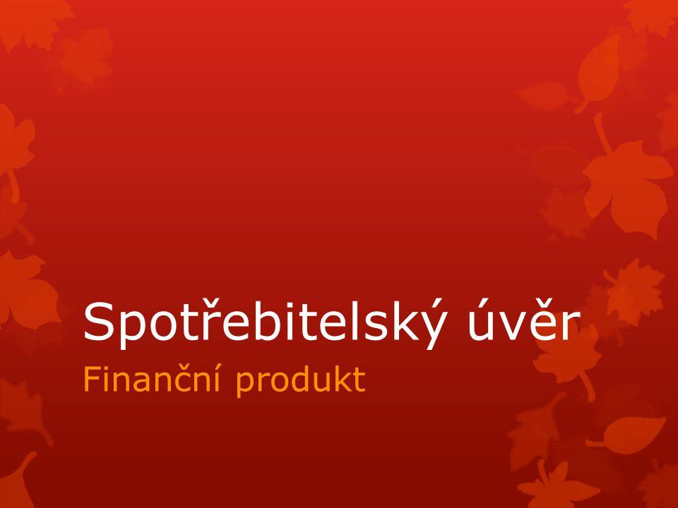 Spotřebitelský úvěr Finanční produkt