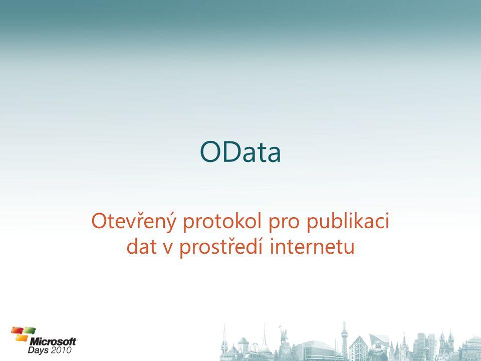 OData Otevřený protokol pro publikaci dat v prostředí internetu