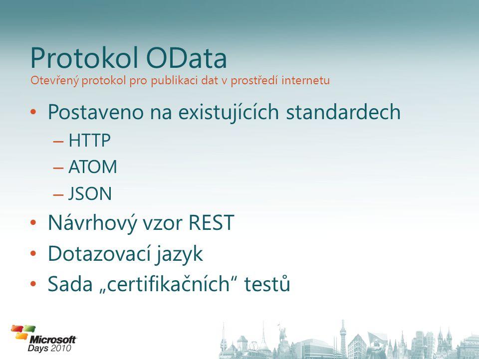 """Postaveno na existujících standardech – HTTP – ATOM – JSON Návrhový vzor REST Dotazovací jazyk Sada """"certifikačních"""" testů Protokol OData Otevřený pro"""
