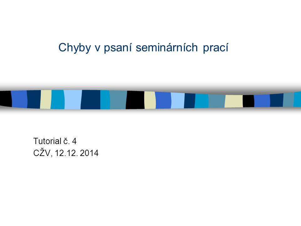 Chyby v psaní seminárních prací Tutorial č. 4 CŽV, 12.12. 2014