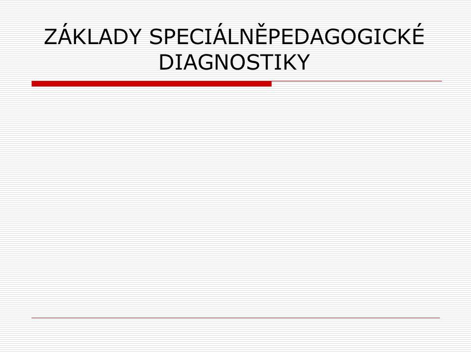 ZÁKLADY SPECIÁLNĚPEDAGOGICKÉ DIAGNOSTIKY