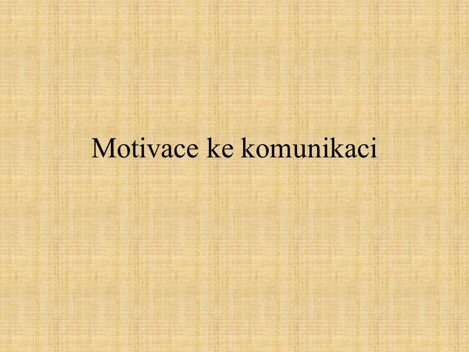 - je přítomna u každého člověka - motivace jsou dalšími, latentními, funkcemi
